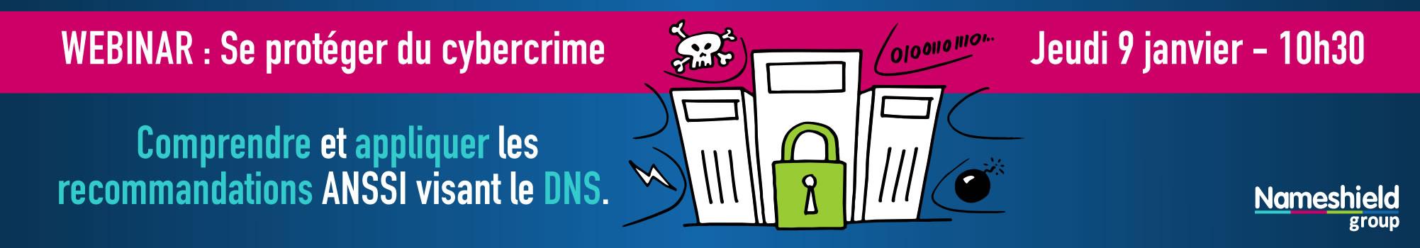 Se protéger du cybercrime : comprendre et appliquer les recommandations ANSSI visant le DNS