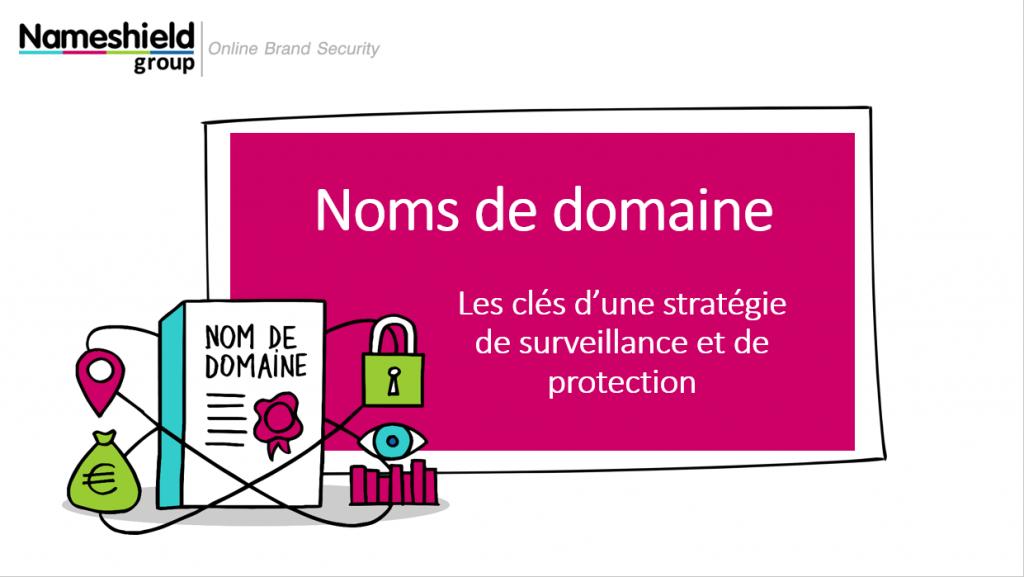 Nom de domaine : les clés d'une stratégie de surveillance et de protection