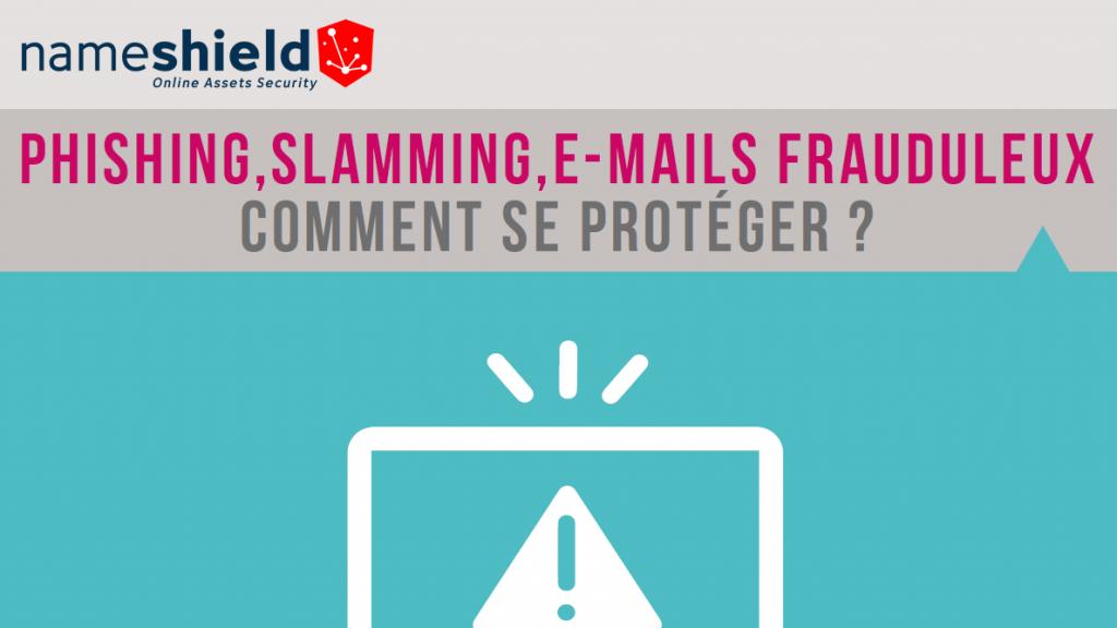 Infographie : Phishing, Slamming, e-mails frauduleux : comment s'en protéger ?