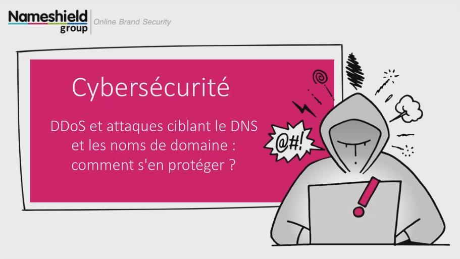 Webinar Cybersécurité - DDoS et attaques ciblant le DNS et les noms de domaine : comment s'en protéger ?